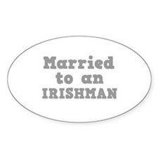 Married to an Irishman Oval Decal