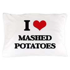 I Love Mashed Potatoes ( Food ) Pillow Case