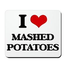 I Love Mashed Potatoes ( Food ) Mousepad