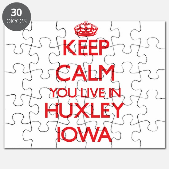 Keep calm you live in Huxley Iowa Puzzle