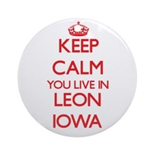 Keep calm you live in Leon Iowa Ornament (Round)