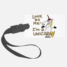 Look at me I'm a Unicorn! Luggage Tag