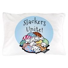 Slackers Unite Pillow Case