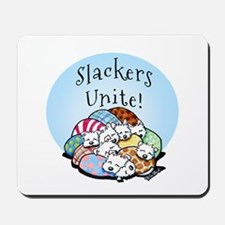 Slackers Unite Mousepad