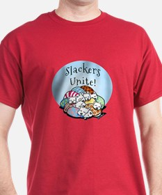 Slackers Unite T-Shirt