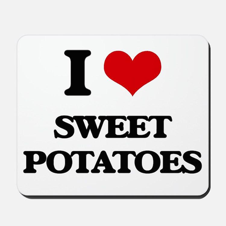 I Love Sweet Potatoes ( Food ) Mousepad