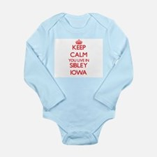 Keep calm you live in Sibley Iowa Body Suit