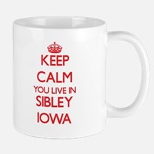 Keep calm you live in Sibley Iowa Mugs