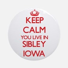 Keep calm you live in Sibley Iowa Ornament (Round)