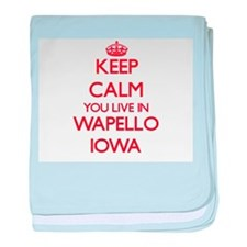 Keep calm you live in Wapello Iowa baby blanket