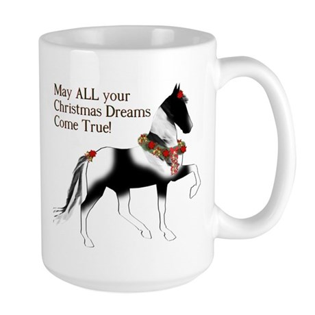 May ALL your Christmas Dreams Come True! Large Mug