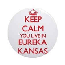 Keep calm you live in Eureka Kans Ornament (Round)