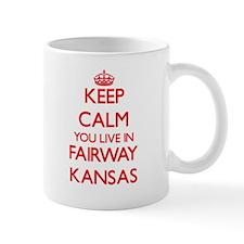 Keep calm you live in Fairway Kansas Mugs