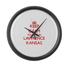 Keep calm you live in Lawrence Ka Large Wall Clock