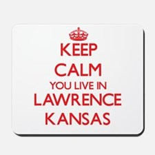Keep calm you live in Lawrence Kansas Mousepad