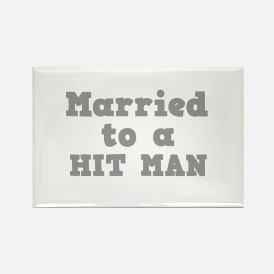 Married to a Hit Man Rectangle Magnet