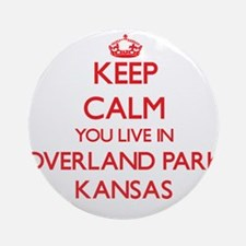 Keep calm you live in Overland Pa Ornament (Round)