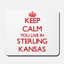 Keep calm you live in Sterling Kansas Mousepad