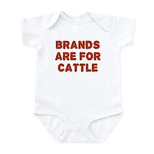 Brands Are For Cattle Infant Bodysuit