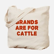 Brands Are For Cattle Tote Bag