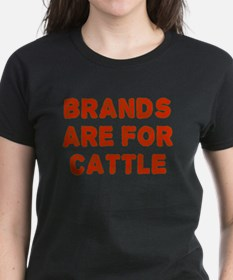 Brands Are For Cattle Tee