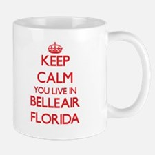 Keep calm you live in Belleair Florida Mugs