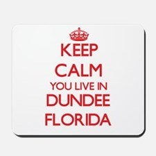 Keep calm you live in Dundee Florida Mousepad