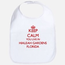 Keep calm you live in Hialeah Gardens Florida Bib