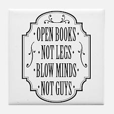 Open Books Not Legs Tile Coaster