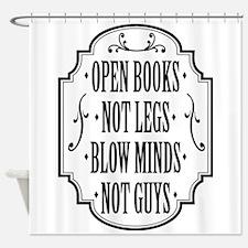 Open Books Not Legs Shower Curtain
