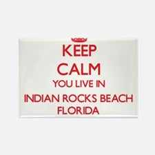Keep calm you live in Indian Rocks Beach F Magnets