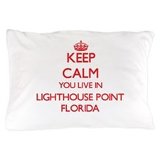 Keep calm you live in Lighthouse Point Pillow Case