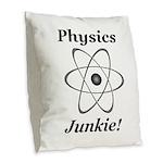 Physics Junkie Burlap Throw Pillow