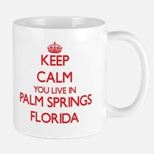 Keep calm you live in Palm Springs Florida Mugs