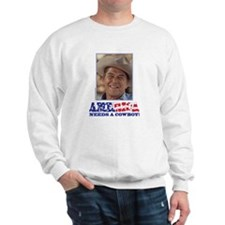Ronald Reagan America Needs a Cowboy Sweatshirt
