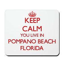 Keep calm you live in Pompano Beach Flor Mousepad