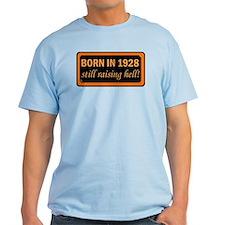Born in 1928, Still Raising Hell T-Shirt