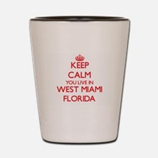 Keep calm you live in West Miami Florid Shot Glass