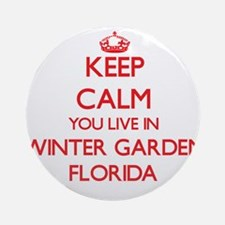 Keep calm you live in Winter Gard Ornament (Round)