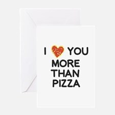 Love you More than Pizza Greeting Cards