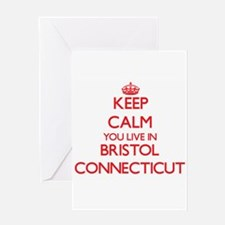 Keep calm you live in Bristol Conne Greeting Cards