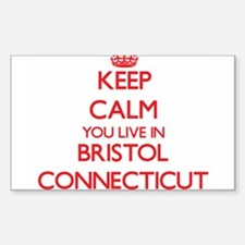Keep calm you live in Bristol Connecticut Decal