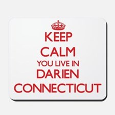 Keep calm you live in Darien Connecticut Mousepad
