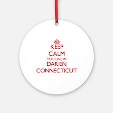 Keep calm you live in Darien Conn Ornament (Round)