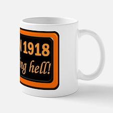 Born in 1918, Still Raising Hell Mug