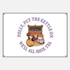 POLLY PUT THE KETTLE ON Banner