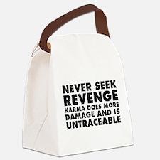Never Seek Revenge Canvas Lunch Bag