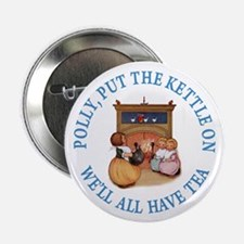 """POLLY PUT THE KETTLE ON 2.25"""" Button (10 pack)"""