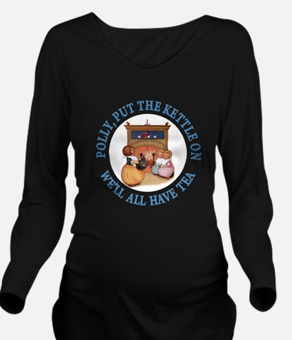 POLLY PUT THE KETTLE Long Sleeve Maternity T-Shirt