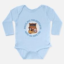 POLLY PUT THE KETTLE O Long Sleeve Infant Bodysuit
